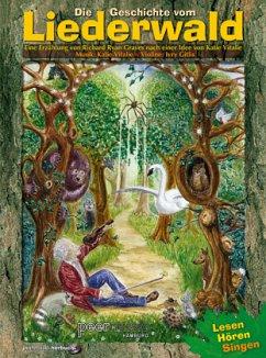 Die Geschichte vom Liederwald, Ein musikalisches Hörspiel, m. Audio-CD
