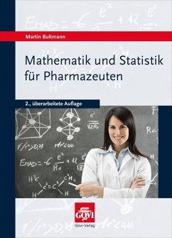 Mathematik und Statistik für Pharmazeuten - Bultmann, Martin