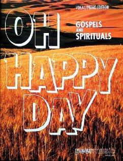 Oh Happy Day - Gospels und Spirituals, für Gesang und Klavier