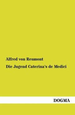 Die Jugend Caterina's de Medici
