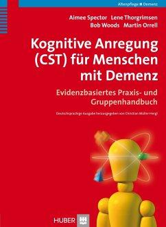Kognitive Anregung (CST) für Menschen mit Demenz - Spector, Aimee;Thorgrimsen, Lene;Woods, Bob