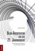 Blob-Architektur für das 21. Jahrhundert. Neues Paradigma oder Relaunch einer ehrwürdigen Tradition?