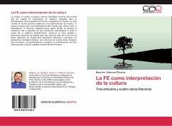 La FE como interpretación de la cultura - Albornoz Olivares, Mauricio