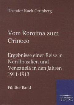 Vom Roroima zum Orinoco - Koch-Grünberg, Theodor