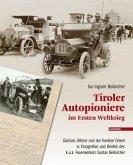Tiroler Autopioniere im Ersten Weltkrieg