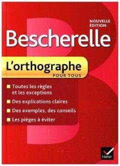 Bescherelle L'orthographe pour tous (Nouvelle edition)