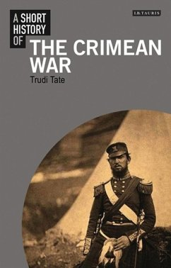 A Short History of the Crimean War - Tate, Trudi (University of Cambridge, UK)