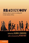 Rethinkhiv: Smarter Ways to Invest in Ending HIV in Sub-Saharan Africa