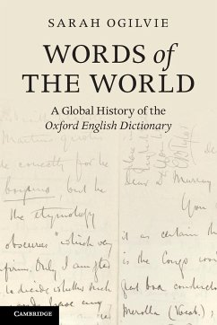Words of the World: A Global History of the Oxford English Dictionary - Ogilvie, Sarah