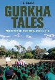 Gurkha Tales: From Peace and War, 1945 u 2011
