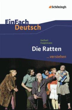 Die Ratten. EinFach Deutsch ...verstehen - Hauptmann, Gerhart; Gigl, Claus
