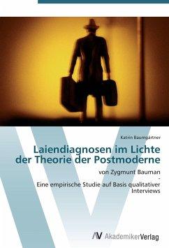 Laiendiagnosen im Lichte der Theorie der Postmoderne