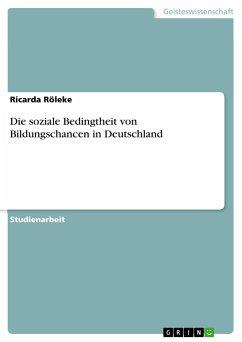 Die soziale Bedingtheit von Bildungschancen in Deutschland