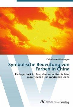 symbolische bedeutung von farben in china von katharina von kleinsorgen fachbuch b. Black Bedroom Furniture Sets. Home Design Ideas