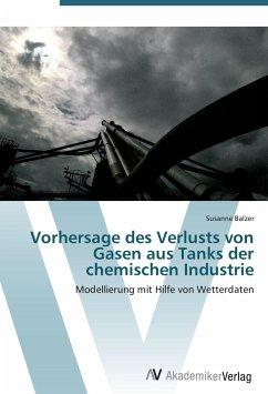 9783639431025 - Susanne Balzer: Vorhersage des Verlusts von Gasen aus Tanks der chemischen Industrie - Knyga