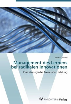 9783639431032 - Müller, Monika: Management des Lernens bei radikalen Innovationen: Eine strategische Prozessbetrachtung - Knyga