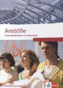 Anstöße Gesellschaftslehre mit Geschichte. Berufliche Gymnasien Nordrhein-Westfalen. Schülerbuch für die Oberstufe