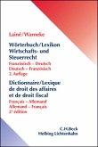 Wörterbuch/Lexikon Wirtschafts- und Steuerrecht\Dictionnaire/Lexique de droit des affaires et de droit fiscal, Francais-Allemand; Allemand-Francais