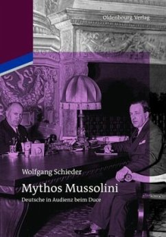 Mythos Mussolini - Schieder, Wolfgang