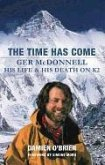 The Time Has Come: Ger McDonnell - His Life & His Death on K2