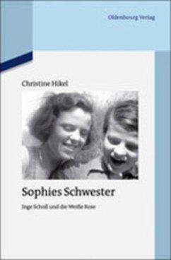Sophies Schwester - Hikel, Christine