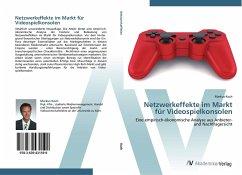 9783639431599 - Markus Koch: Netzwerkeffekte im Markt für Videospielkonsolen - Knyga