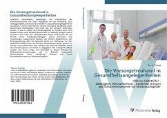 9783639431469 - Truong, Thu-Ly: Die Vorsorgetreuhand in Gesundheitsangelegenheiten - Knyga
