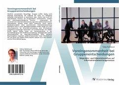 9783639431216 - Rothmund, Tobias: Voreingenommenheit bei Gruppenentscheidungen: Majoritäts- und Minoritätseinfluss auf Informationsbewertungprozesse - Knyga