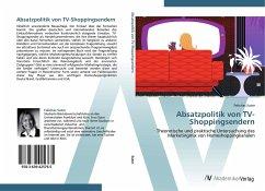 9783639425765 - Sutor, Felicitas: Absatzpolitik von TV-Shoppingsendern - Liv