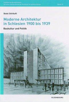 Moderne Architektur in Schlesien 1900 bis 1939 - Störtkuhl, Beate