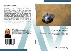 9783639431797 - Schreiter, Nicole: Der aktive Kunde: Entdeckung einer anspruchsvolleren, arbeits- und wissensintensiveren Rolle - Knyga