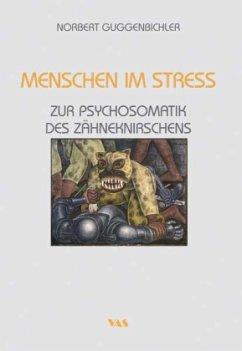 Menschen im Stress - Zur Psychosomatik des Zähn...