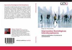 Impressões Sociológicas Interdisciplinares - Pereira da Silva, Sérgio Luiz