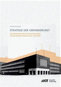Strategie der Verhinderung? Zur Partizipation des Neuen Bauens in der Provinz Westfalen (1918-1933)