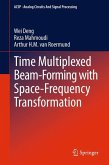 Time Multiplexed Beam-Forming with Space-Frequency Transformation
