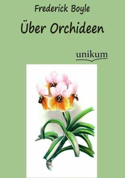 ber orchideen von frederick boyle buch. Black Bedroom Furniture Sets. Home Design Ideas