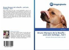 Bruno Marquis de la Bouffe - und sein Gefolge...Teil I