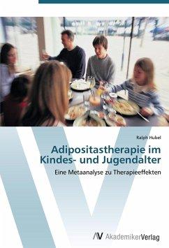 Adipositastherapie im Kindes- und Jugendalter - Hubel, Ralph