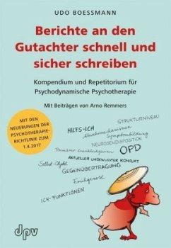 Berichte an den Gutachter schnell und sicher schreiben - Boessmann, Udo
