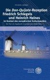 Die ,Don Quijote'-Rezeption Friedrich Schlegels und Heinrich Heines im Kontext des europäischen Kulturtransfers