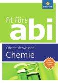 Chemie Oberstufenwissen / Fit fürs Abi - Ausgabe 2012
