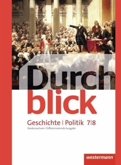 Durchblick Geschichte und Politik 7 / 8. Schülerband. Differenzierende Ausgabe. Niedersachsen