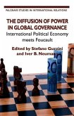 The Diffusion of Power in Global Governance: International Political Economy Meets Foucault