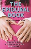 The Epidural Book: A Woman's Guide to Anesthesia for Childbirth