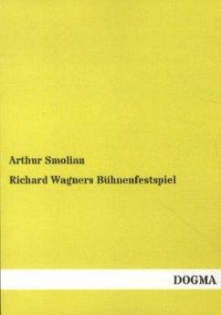 Richard Wagners Bühnenfestspiel