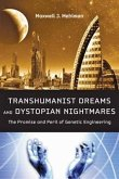 Transhumanist Dreams and Dystopian Nightmares: The Promise and Peril of Genetic Engineering