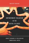 Empowerment Evaluation in the Digital Villages: Hewlett-Packardas $15 Million Race Toward Social Justice