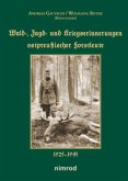 Wald-, Jagd- und Kriegserinnerungen ostpreußischer Forstleute
