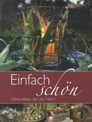 Einfach Schön Deko Ideen Aus Der Natur Von Gerda Von Lienen