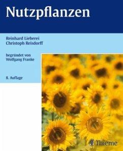 Nutzpflanzen - Lieberei, Reinhard; Reisdorff, Christoph